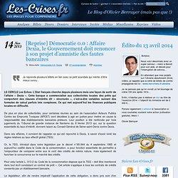 Reprise] Démocratie 0.0 : Affaire Dexia, le Gouvernement doit renoncer à son projet d'amnistie des fautes bancaires