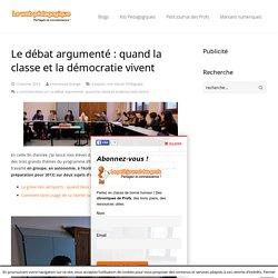 Le débat argumenté : quand la classe et la démocratie vivent - LeWebPédagogiqueLeWebPédagogique