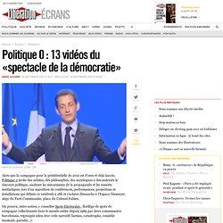 Politique 0 : 13 vidéos du « spectacle de la démocratie »