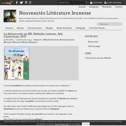 La démocratie en BD, Nathalie Loiseau, Aki, Casterman, 2017 - Nouveautés Littérature Jeunesse
