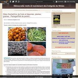 Sites d'achat/troc de fruits et légumes, plantes, graines...Partage/Prêt de jardins...