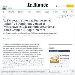 """""""La Démocratie Internet. Promesses et limites"""", de Dominique Cardon et """"Médiactivistes"""", de Dominique Cardon et Fabien Granjon : l'utopie Internet"""