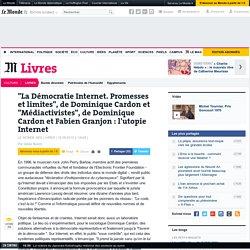 """""""La Démocratie Internet. Promesses et limites"""", de Dominique Cardon et """"Médiactivistes"""", de Dominique Cardon et Fabien Granjon"""