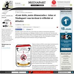 «Leur dette, notre démocratie»: Attac et Mediapart vous invitent à réfléchir et débattre