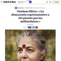 Vandana Shiva : « La démocratie a été piratée par les milliardaires »