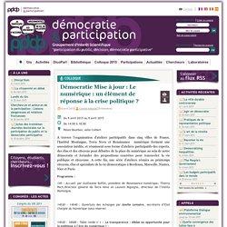 Démocratie Mise à jour : Le numérique : un élément de réponse à la crise politique ?