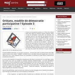 Orléans, modèle de démocratie participative ? Episode 3
