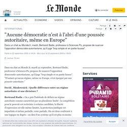 """""""Aucune démocratie n'est à l'abri d'une poussée autoritaire, même en Europe"""""""