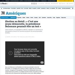 Election au Brésil : «C'est une jeune démocratie, la présidence Bolsonaro pourrait être un test»
