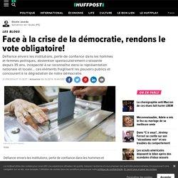 Face à la crise de la démocratie, rendons le vote obligatoire!