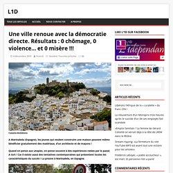 Une ville renoue avec la démocratie directe. Résultats : 0 chômage, 0 violence… et 0 misère !!!