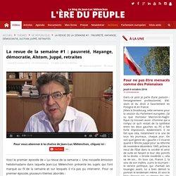 VIDÉO - La revue de la semaine #1 : pauvreté, Hayange, démocratie, Alstom, Juppé, retraites