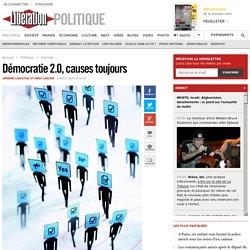 Démocratie 2.0, causes toujours
