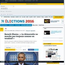 Barack Obama : « La démocratie ne marche pas toujours comme on voudrait »