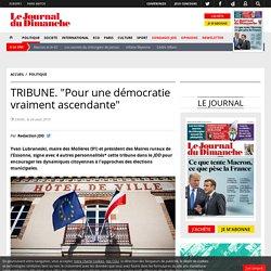 """TRIBUNE. """"Pour une démocratie vraiment ascendante"""""""