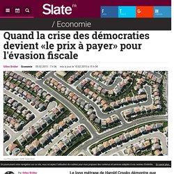 Quand la crise des démocraties devient «le prix à payer» pour l'évasion fiscale
