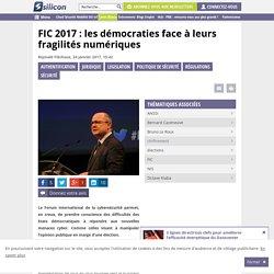 FIC 2017 : les démocraties face à leurs fragilités numériques