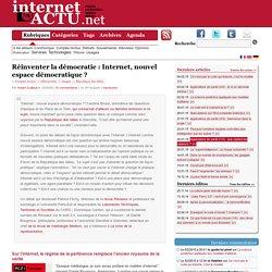 Réinventer la démocratie : Internet, nouvel espace démocratique