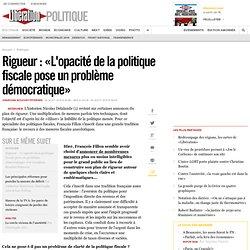 Rigueur : «L'opacité de la politique fiscale pose un problème démocratique»
