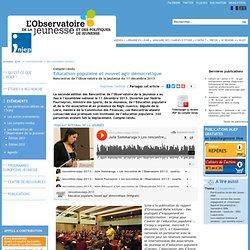 Compte-rendu , Education populaire et nouvel agir démocratique , 4. Rencontres de l'Observatoire de la jeunesse du 11 décembre 2013