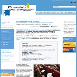 Education populaire et nouvel agir démocratique, L'Empowerment : pouvoir par tous, pouvoir pour tous, Compte-rendu (4/5) des rencontres de l'Observatoire de la jeunesse 2013