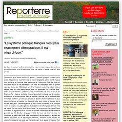 """Le système politique français n'est plus exactement démocratique. Il est oligarchique."""""""