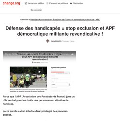 Pdt #APF : défense handi = stop exclusion et asso démocratique militante revendicative