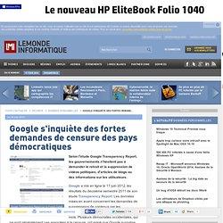 Google s'inquiète des fortes demandes de censure des pays démocratiques - Le Monde Informatique