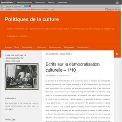 Ecrits sur la démocratisation culturelle – 1/10 – Politiques de la culture