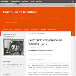 Ecrits sur la démocratisation culturelle – 2/10 – Politiques de la culture