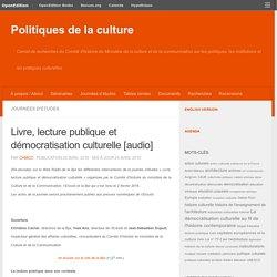 Livre, lecture publique et démocratisation culturelle [audio] – Politiques de la culture