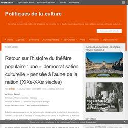 Retour sur l'histoire du théâtre populaire: une «démocratisation culturelle» pensée à l'aune de la nation (XIXe-XXe siècles)