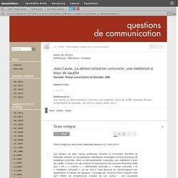 Jean Caune, La démocratisation culturelle, une médiation à bout de souffle