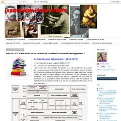 La psychologie, l'école et l'élève: Cours n° 4 - L'orientation: un instrument de la démocratisation de l'enseignement ?
