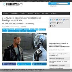 3 facteurs qui freinent la démocratisation de l'intelligence artificielle - 05/12/16