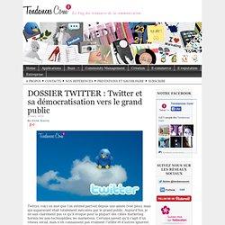 DOSSIER TWITTER : Twitter et sa démocratisation vers le grand public