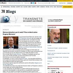Démocratisation par le web? Pas évident selon Evgeny Morozov - T