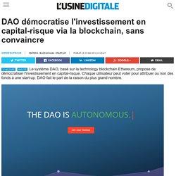 DAO démocratise l'investissement en capital-risque via la blockchain, sans convaincre