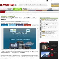 En Alsace, une plateforme pour démocratiser l'accès au BIM - Informatique & construction
