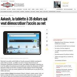 Aakash, la tablette à 35 dollars qui veut démocratiser l'accès au net