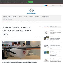 La SNCF va démocratiser son utilisation des drones sur son réseau