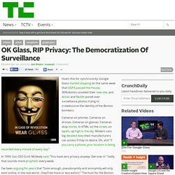 OK Glass, RIP Privacy: The Democratization Of Surveillance