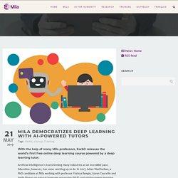 » Mila démocratise l'apprentissage profond avec un tuteur propulsé par l'IA