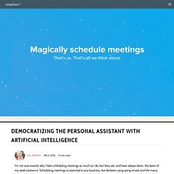 Democratizing the Personal Assistant with Artificial Intelligence