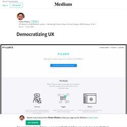 Democratizing UX – Tomer Sharon – Medium