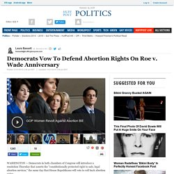 Democrats Vow To Defend Abortion Rights On Roe v. Wade Anniversary