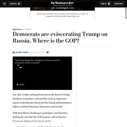 Democrats are eviscerating Trump on Russia. Where is the GOP?