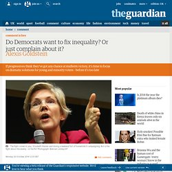 Do Democrats want to fix inequality? Or just complain about it?
