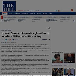 House Democrats push legislation to overturn Citizens United ruling