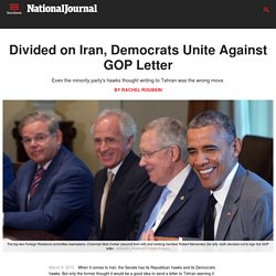 Divided on Iran, Democrats Unite Against GOP Letter
